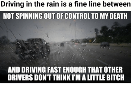 driving-in-the-rain-is-a-fine-line-between-not-36869317
